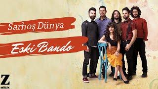 Eski Bando Sarhoş Dünya Renkli Şeyler 2014 Z Müzik