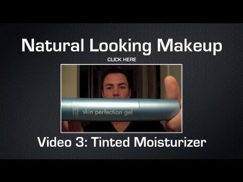 Natural Looking Makeup for Men: Tinted Moisturizer