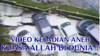 VIDEO KEJADIAN ANEH KUASA ALLAH DI DUNIA