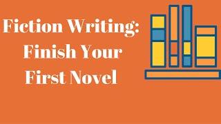Fiction Writing - Write, Polish and Publish Your First Novel