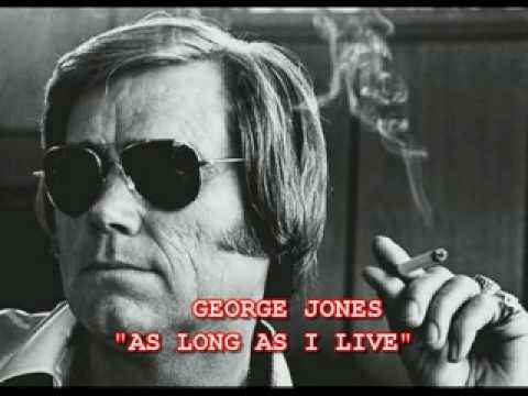 GEORGE JONES - AS LONG AS I LIVE