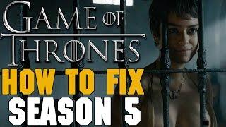 Game of Thrones: How to Fix Season 5 w/Preston Jacobs