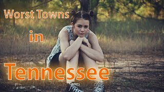 Top 10 worst small towns in Tennessee. The Volunteer State has some sad towns.