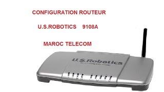 CONFIGURATION ROUTEUR U.S.ROBOTICS 9108A MAROC TELECOM avec fichier backup