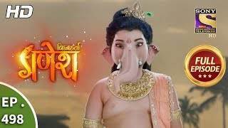 Vighnaharta Ganesh - Ep 498 - Full Episode - 18th July, 2019