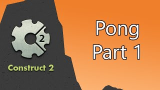 Construct 2 Tutorial - Pong (Part 1/4)