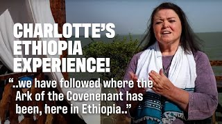 Charlotte Shares her Experience from our Ethiopia Christian Tour