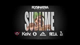 Sublime Video - Flysinatra - Sublime