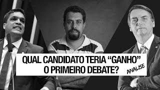 Qual candidato mais se destacou no PRIMEIRO DEBATE?