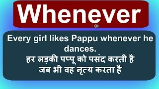 Use of Whenever - Conjunction in English to Hindi Sentences