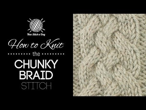 How to Knit the Chunky Braid Stitch