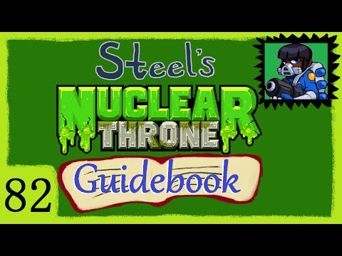 Steel's Nuclear Throne Guidebook Ep. 82 [Freestyle]
