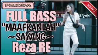 "DJ ""MAAFKANLAH"" REZA RE FULL BASS VERSI REMIX"