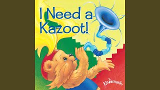 I Have a Kazoot!
