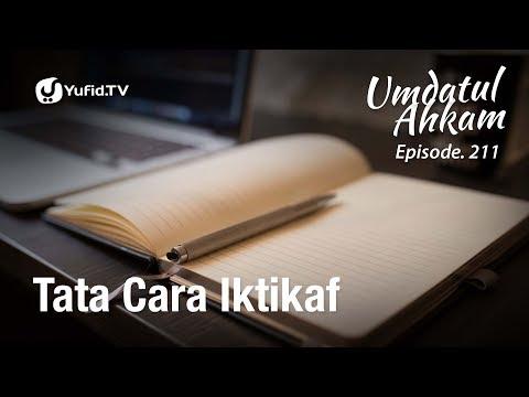 Umdatul Ahkam Hadits ke-215 - Tata Cara I'tikaf (Lengkap) - Ustadz Aris Munandar (Eps. 211)