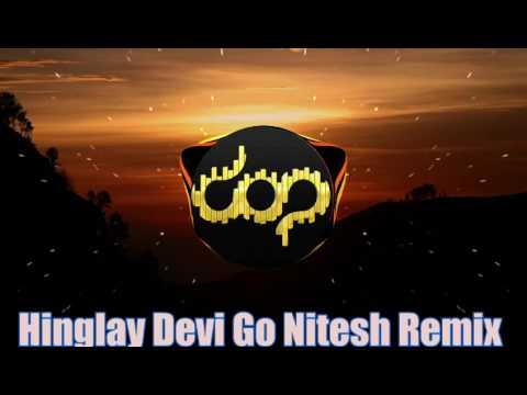 Hinglay Devi Go Nitesh Remix