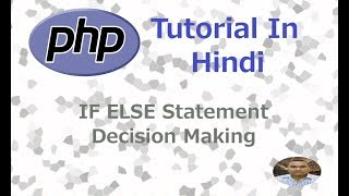 PHP Programming Tutorial - 8 - IF ELSE Statement | Hindi