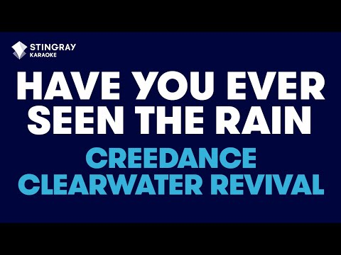 Have You Ever Seen The Rain? in the Style of