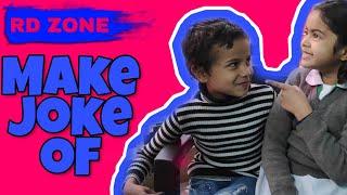 Make joke of | children spoof | MJO |MOOD CHANGE