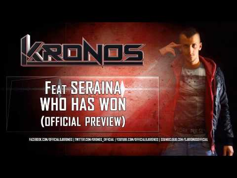 Kronos Ft Seraina - Who Has Won (Official Preview)