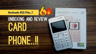 Kechaoda K55 Plus | Awesome Card Phone Unboxing n Review