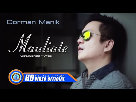 Dorman Manik - Mauliate (Official Music Video)