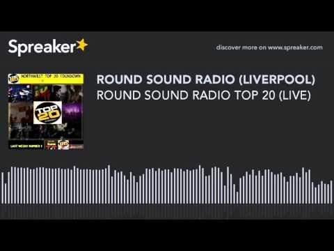 ROUND SOUND RADIO TOP 20 (LIVE) (part 10 of 11)