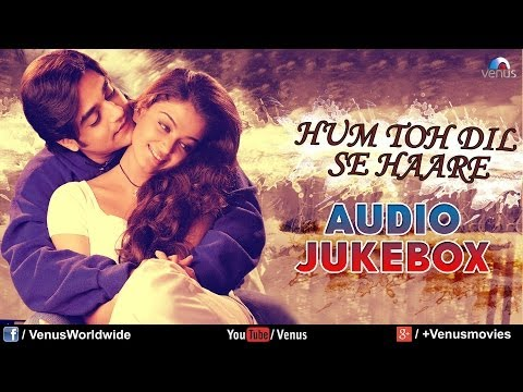 Hum Toh Dil Se Haare - Best Bollywood Sad Songs | Audio Jukebox video