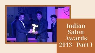 Indian Salon Awards 2013 - Part I