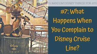 What Happens When You Complain to Disney Cruise Line? 19 Random Disney Things For 2019