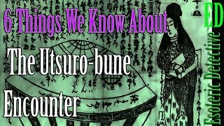 6 Things We Know About the Japanese Utsuro-bune Encounter