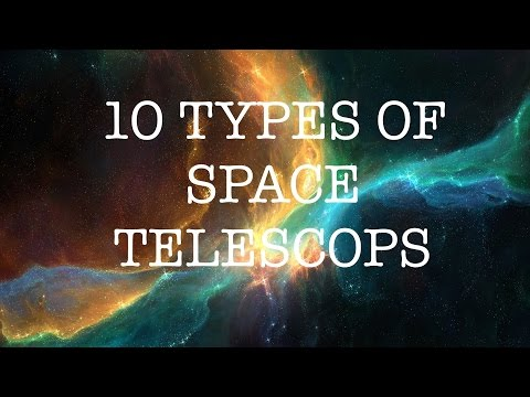 10 TYPES OF SPACE TELESCOPES YOU DONT KNOW