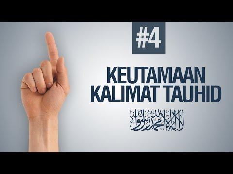 Keutamaan - Keutamaan Kalimat Tauhid : LAA ILAAHA ILLALLAH #4 - Ustadz Ahmad Zainuddin Al - Banjary