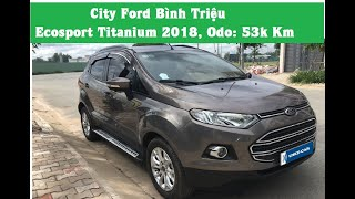 Bán Ford Ecosport Cũ 2017 bản Titanium trả góp tại City Ford Bình Triệu, LH: 0938878099