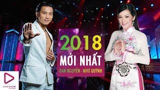 Liveshow Như Quỳnh - Đan Nguyên 2018 Mới Nhất | Đêm nhạc Bolero Hải Ngoại