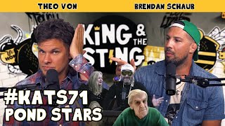 Pond Stars | King and the Sting w/ Theo Von & Brendan Schaub #71
