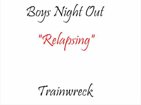 Boys Night Out - Relapsing