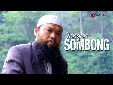 Ceramah Pendek: Jangan Sombong - Ustadz Sulam Mustareja