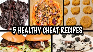 5 HEALTHY AND SIMPLE CHEAT MEAL RECIPES!