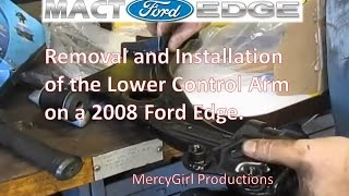 2008 Ford Edge Ball Joint and Lower Control Arm (LCA) removal and replacement