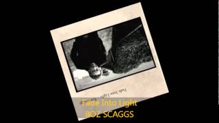 Watch Boz Scaggs Fade Into Light video