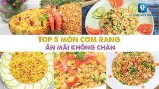 TOP 5 MÓN CƠM RANG ăn mãi không chán   Feedy VN