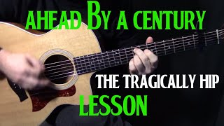 The Tragically Hip Ahead By A Century acoustic guitar lesson tutorial how to play