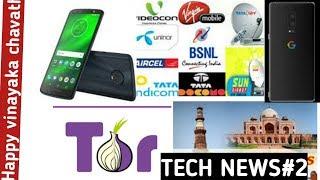 Tech news in telugu 2:Tor browser,Google tourism bird,moto g6 plus,google pixel 3 3xl.