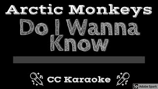 Arctic Monkeys • Do I Wanna Know (CC) [Karaoke Instrumental Lyrics]