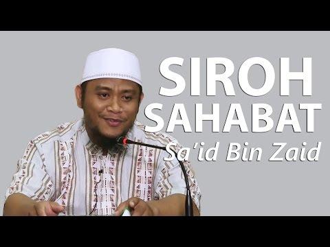 Siroh Sahabat : Kisah Sa'id Bin Zaid Bagian 2 - Ustadz Amir As-Saronji, Lc