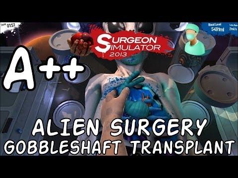 Surgeon Simulator 2013   Gobbleshaft Transplant A++ [Alien Surgery]
