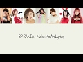 BP RANIA – Make Me Ah [Hang, Rom & Eng Lyrics]