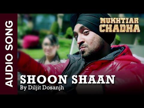 Shoon Shaan | Full Audio Song | Mukhtiar Chadha