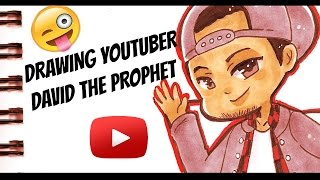 Drawing Youtuber David the Prophet
